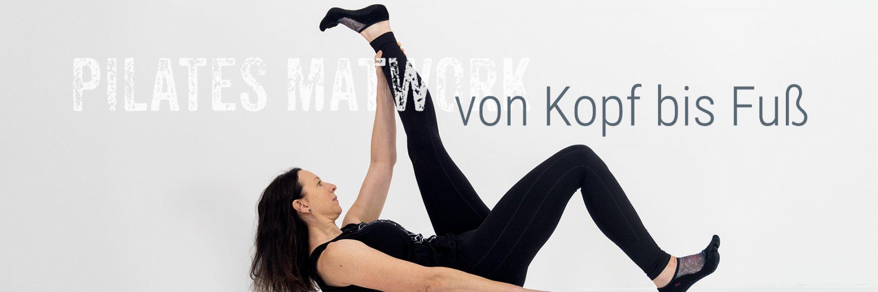 Pilates Matwork von Kopf bis Fuß
